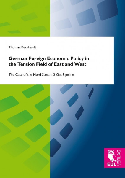 German Foreign Economic Policy in the Tension Field of East and West