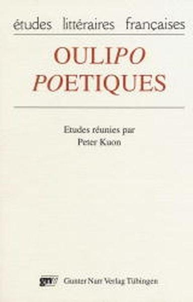 OULIPO-POETIQUES: Actes du Colloque de Salzburg 23-25 avril 1997