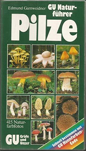 GU Naturführer Pilze. Die wichtigen Pilze Mitteleuropas erkennen und bestimmen (3052 354)