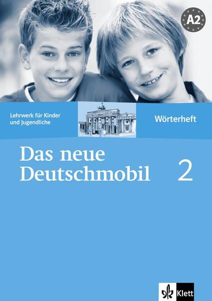 Das neue Deutschmobil 2: Lehrwerk für Kinder und Jugendliche. Wörterheft