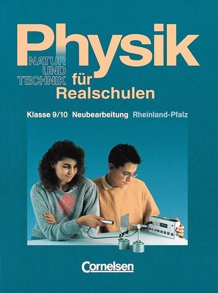 Physik für Realschulen - Natur und Technik - Rheinland-Pfalz: Physik für Realschulen, Ausgabe Rheinl