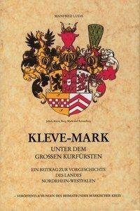 Kleve-Mark unter dem Grossen Kurfürsten
