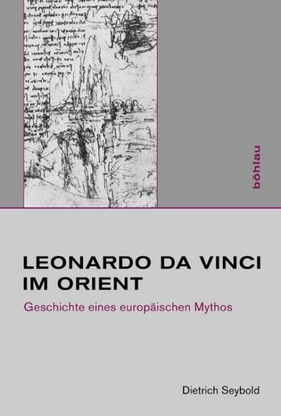 Leonardo da Vinci im Orient