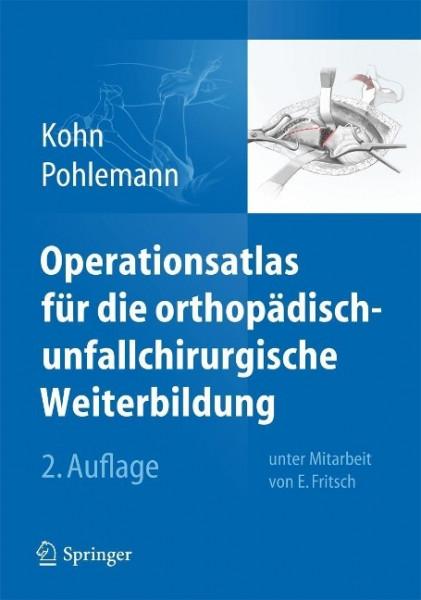 Operationsatlas für die orthopädisch-unfallchirurgische Weiterbildung