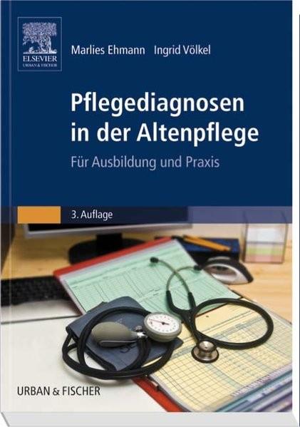 Pflegediagnosen in der Altenpflege: Für Ausbildung und Praxis