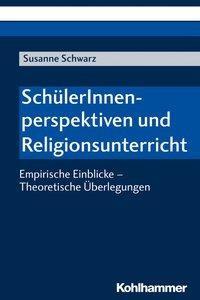 SchülerInnenperspektiven und Religionsunterricht