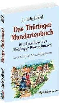 Das Thüringer Mundartenbuch - Ein Lexikon des Thüringer Wortschatzes 1895