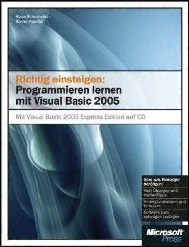 Richtig einsteigen: Programmieren lernen mit Visual Basic 2005. Mit CD-ROM