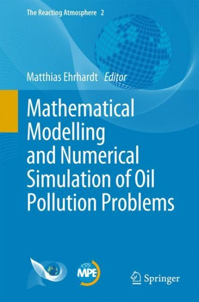 Mathematical Modelling and Numerical Simulation of Oil Pollution Problems