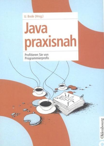 Java praxisnah für Profis