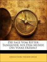 Die Sage Vom Ritter Tanhäuser: Aus Dem Munde Des Volks Erzählt
