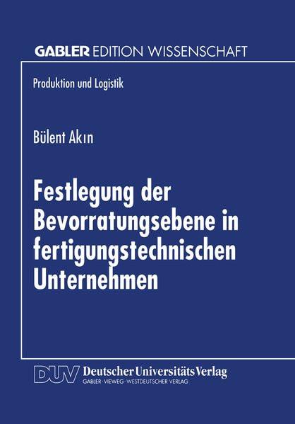 Festlegung der Bevorratungsebene in fertigungstechnischen Unternehmen (Produktion und Logistik)