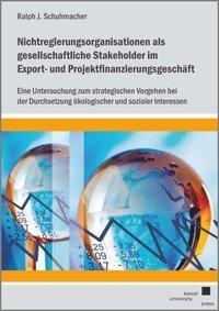 Nichtregierungsorganisationen als gesellschaftliche Stakeholder im Export- und Projektfinanzierungsg