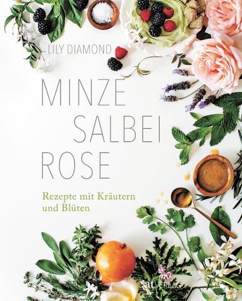Minze, Salbei, Rose
