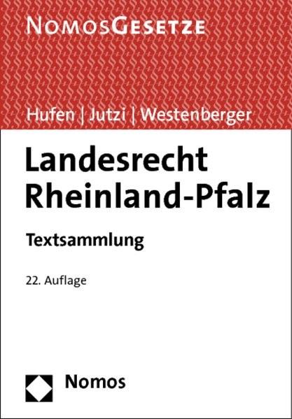 Landesrecht Rheinland-Pfalz: Textsammlung, Rechtsstand: 1. Juli 2013