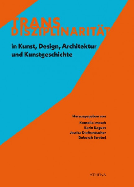 Transdisziplinarität in Kunst, Design, Architektur und Kunstgeschichte