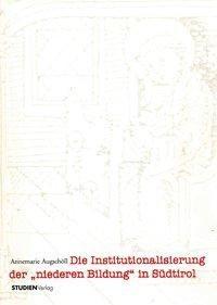 """Die Institutionalisierung der """"niederen Bildung"""" in Südtirol"""