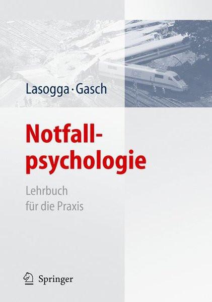 Notfallpsychologie: Lehrbuch für die Praxis