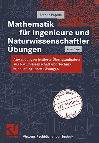 Mathematik für Ingenieure und Naturwissenschaftler. Übungen