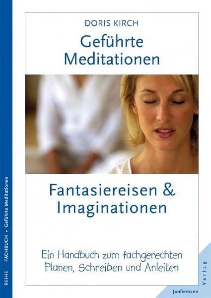 Geführte Meditationen: Fantasiereisen und Imaginationen