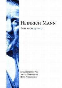 Heinrich Mann-Jahrbuch 25/2007