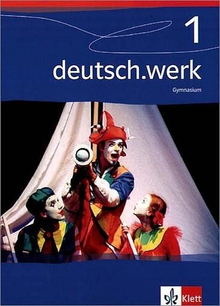 deutsch.werk 1. Schülerbuch Gymnasium. 5. Schuljahr