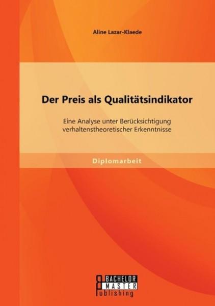 Der Preis als Qualitätsindikator: Eine Analyse unter Berücksichtigung verhaltenstheoretischer Erkenntnisse