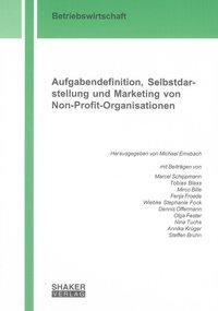 Aufgabendefinition, Selbstdarstellung und Marketing von Non-Profit-Organisationen