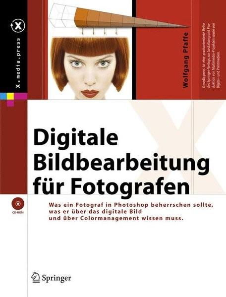 Digitale Bildbearbeitung für Fotografen: Was Fotografen in Photoshop beherrschen sollten, was sie üb