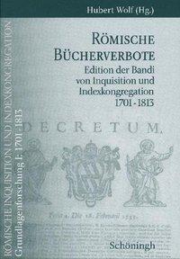 Römische Inquisition und Indexkongregation. Grundlagenforschung: 1701-1813 / Grundlagenforschung I: