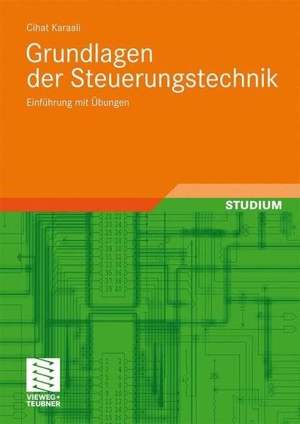 Grundlagen der Steuerungstechnik: Einführung mit Übungen (German Edition)