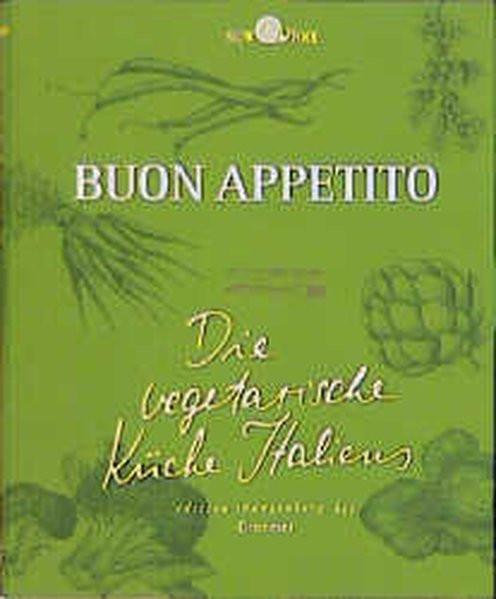 Buon appetito: Die vegetarische Küche Italiens (Edition Spangenberg bei Droemer Knaur)