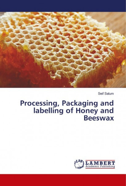 Processing, Packaging and labelling of Honey and Beeswax