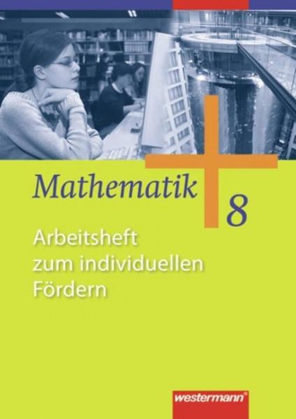 Mathematik 8. Arbeitsheft zum individuellen Fördern. Allgemeine Ausgabe