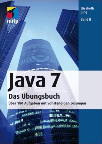 Java 7 - Das Übungsbuch - Bd. II
