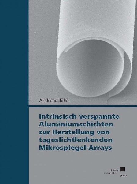 Intrinsisch verspannte Aluminiumschichten zur Herstellung von tageslichtlenkenden Mikrospiegel-Array