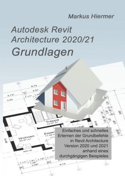 Autodesk Revit Architecture 2020/2021 Grundlagen