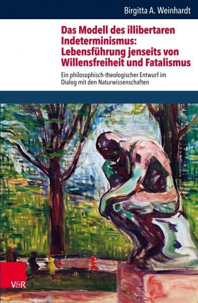 Das Modell des illibertaren Indeterminismus: Lebensführung jenseits von Willensfreiheit und Fatalismus