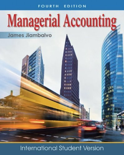 Managerial Accounting: International Student Version