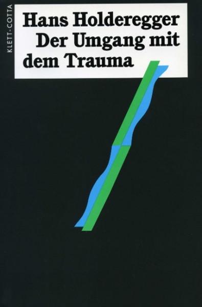 Der Umgang mit dem Trauma