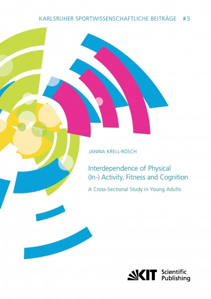 Interdependence of Physical (In-) Activity, Fitness and Cognition: A Cross-Sectional Study in Young Adults