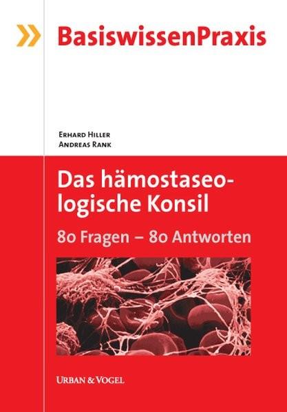 Das hämostaseologische Konsil: 80 Fragen - 80 Antworten