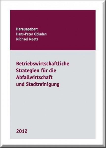 Betriebswirtschaftliche Strategien für die Abfallwirtschaft und Stadtreinigung 2012