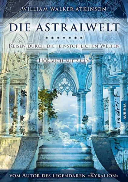 Die Astralwelt - Reisen durch die feinstofflichen Welten