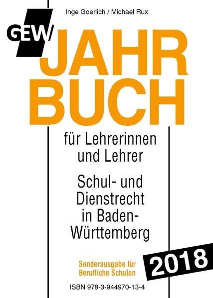 GEW-Jahrbuch 2018 Berufl. Schulen: Handbuch des Schul- und Dienstrechts in Baden-Württemberg