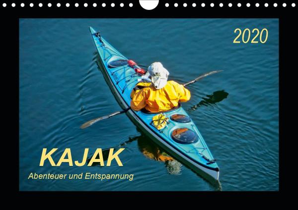 Kajak - Abenteuer und Entspannung (Wandkalender 2020 DIN A4 quer)