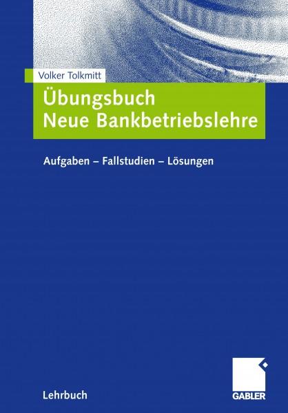 Übungsbuch Neue Bankbetriebslehre