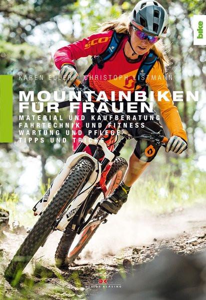 Mountainbiken für Frauen: Material und Kaufberatung, Fahrtechnik und Fitness, Wartung und Pflege, Ti