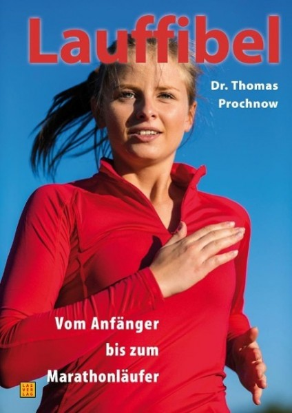 Lauffibel. Training und Trainingspläne vom Anfänger bis zum Marathonläufer