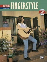 Mastering Fingerstyle Guitar: The Complete Fingerstyle Guitar Method [With CD (Audio)]